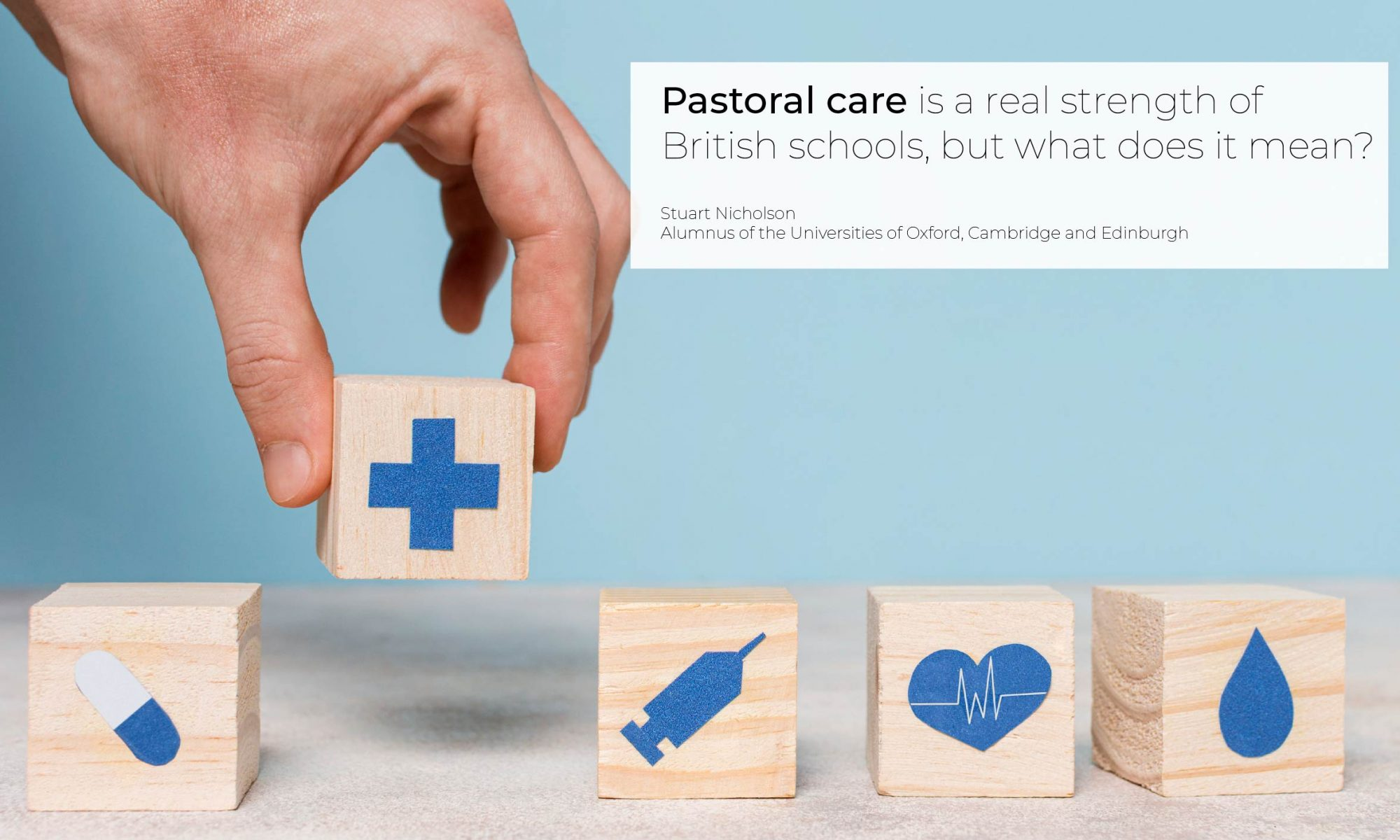- Pastoral care is a real strength of British schools, but what does it mean?